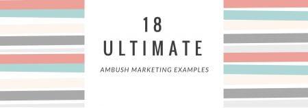 18 Ambush marketing examples
