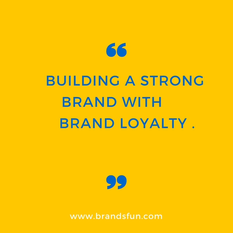 Building a strong brand through brand loyalty