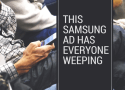 Samsung Ad-has everyone weeping