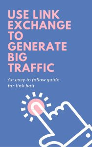 Use Link exchange to Generate Big Traffic