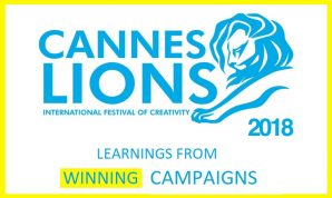 Learnings from Top 14 Award Winning campaigns in Cannes Lions 2018